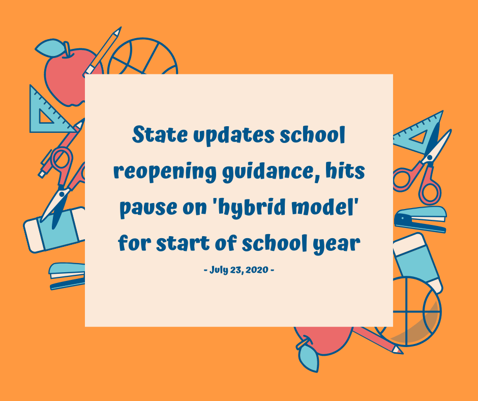 State updates school reopening guidance, hits pause on 'hybrid model' for start of school year