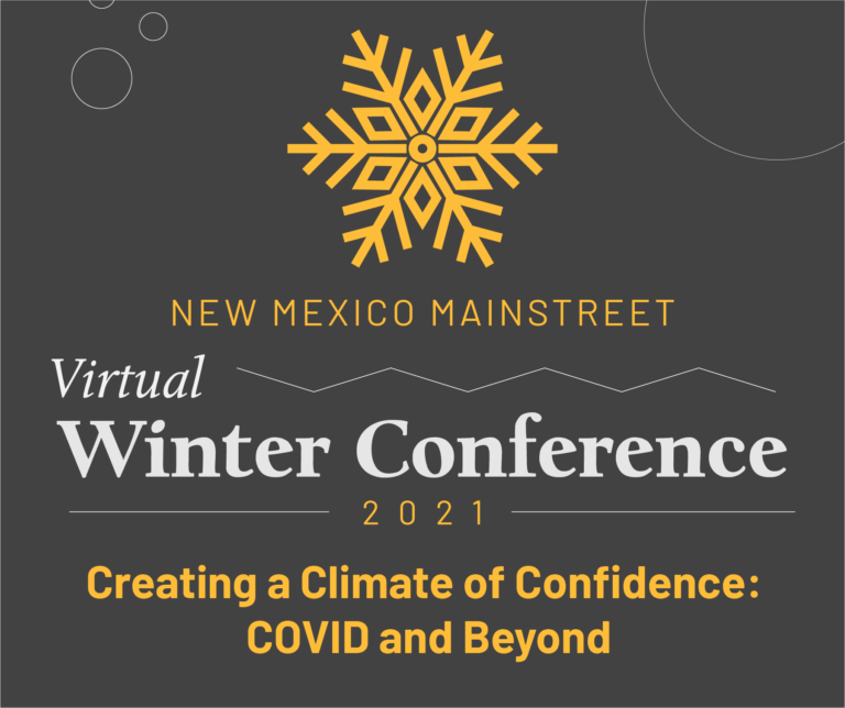 """New Mexico MainStreet's Virtual Winter Conference Will Focus on """"Creating a Climate of Confidence"""" in Districts, Business Community"""